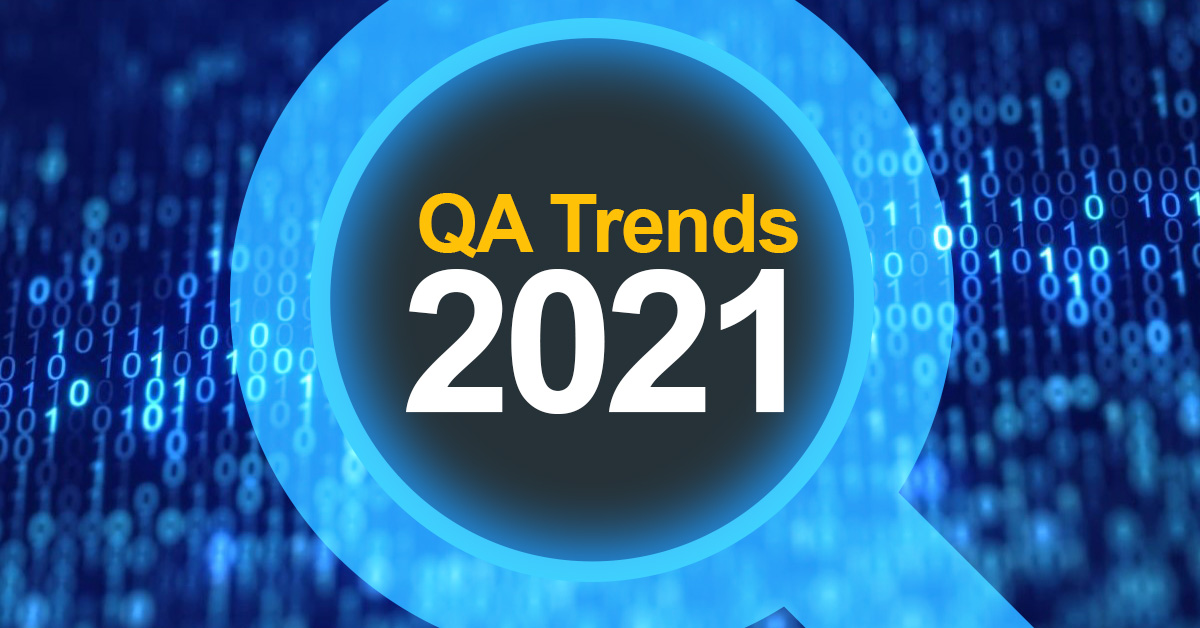 Software Quality Assurance Trends for 2021