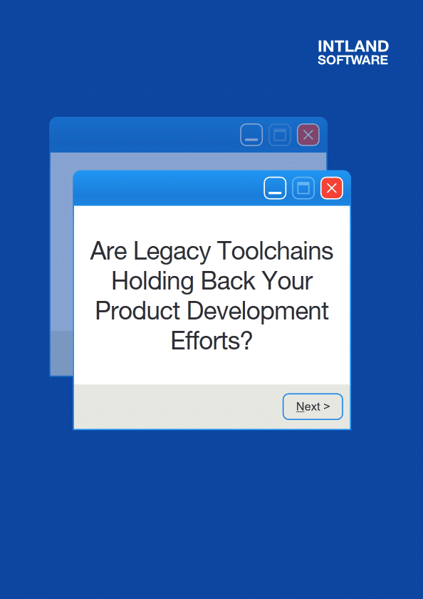 Are Legacy Toolchains Holding Back Your Product Development Efforts? cover