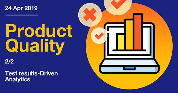 product quality test results driven analytics